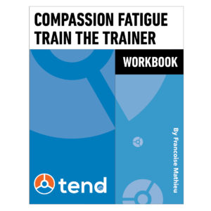 Compassion Fatigue Train the Trainer – Workbook