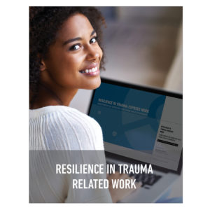 Resilience in Trauma Related Work